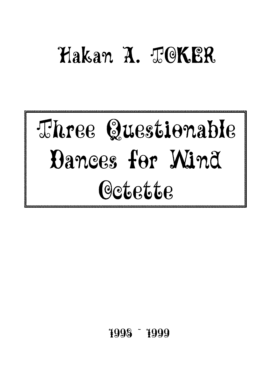 PMLP579910-3 Questionable Dances for Wind Octette by Hakan A. Toker - score.pdf