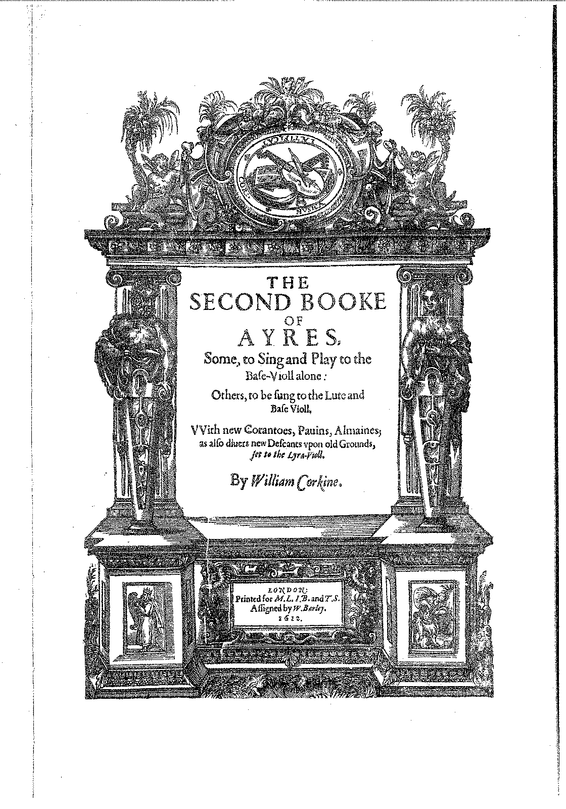 PMLP203017-The scond booke of ayres, some to ting and play to the base-violl alone, others, to be sung to the lute and base violl... (ed. M.L.I.B, T.S., W. Barley, London 1612).pdf