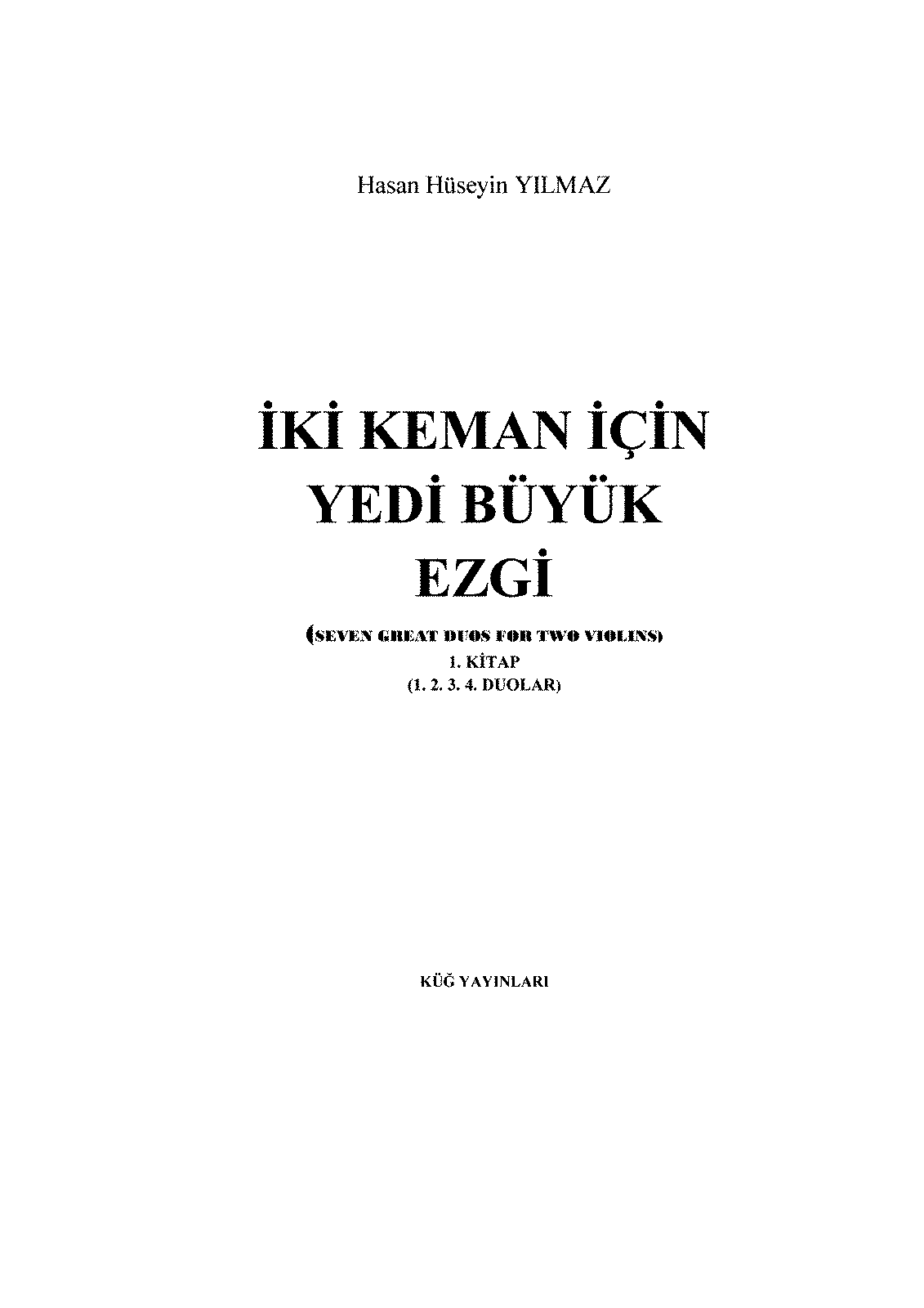 PMLP538860-Seven Great Duos for Two Violins. Composed by Hasan Hüseyin YILMAZ. Book I.(No. 1-2-3-4).pdf