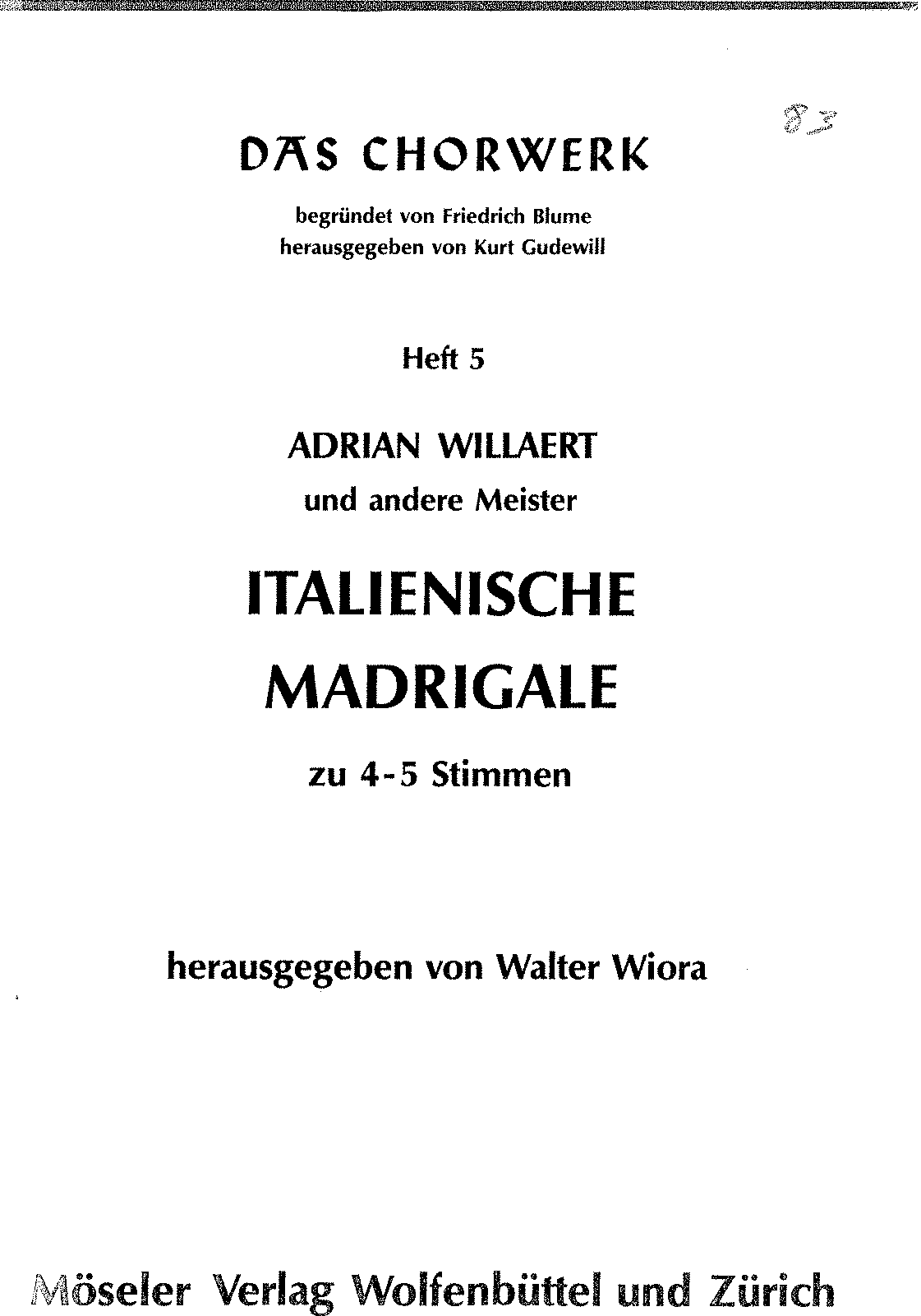 PMLP100141-Das Chorwerk 005 - Willaert, Adrian and others - Italian Madrigals a 4-5 voices.pdf