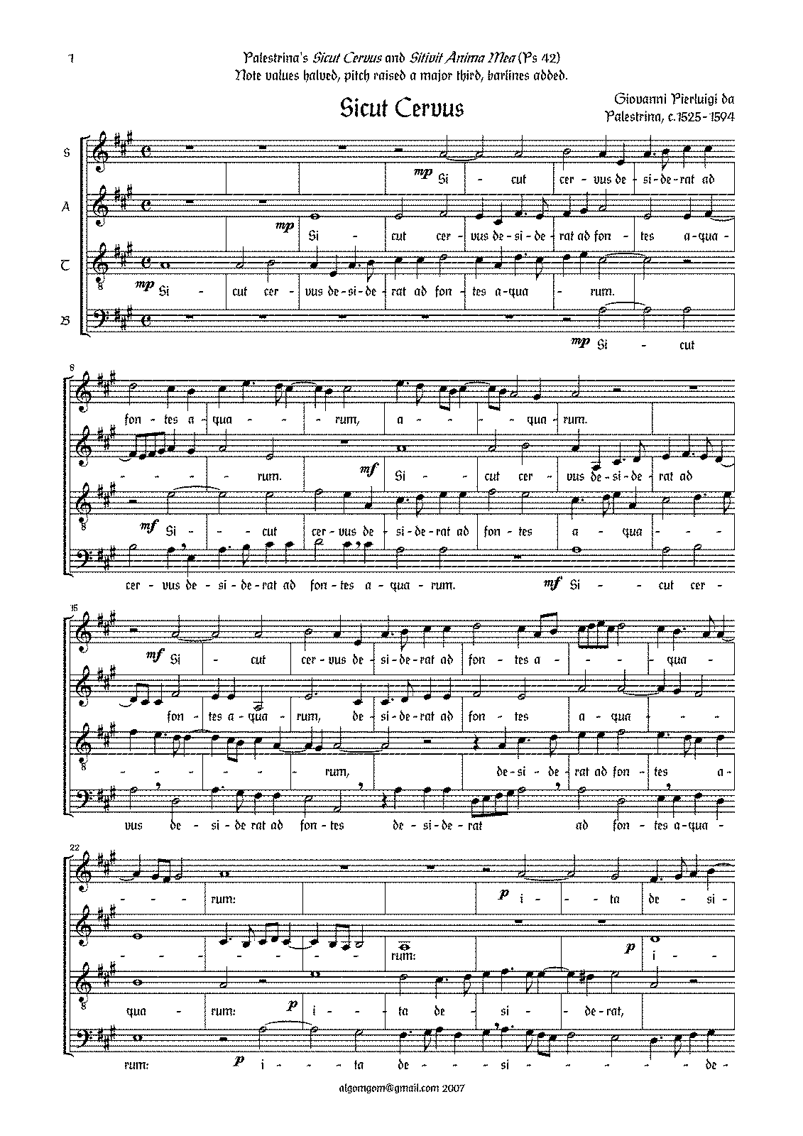 sicut cervus Sicut cervus and its secunda pars sitivit anima mea are a setting of psalm 42, by  giovanni pierluigi da palestrina (c 1526 - 1594) this is an.