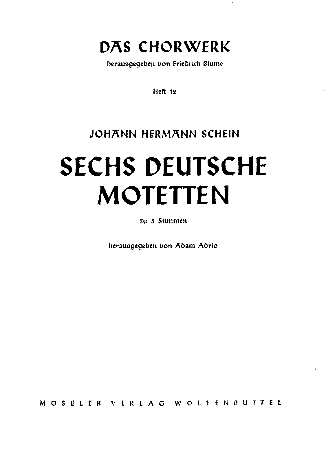 PMLP98985-Das Chorwerk 012 - Schein, Johann Hermann - 6 German Motets a 5 voices.pdf