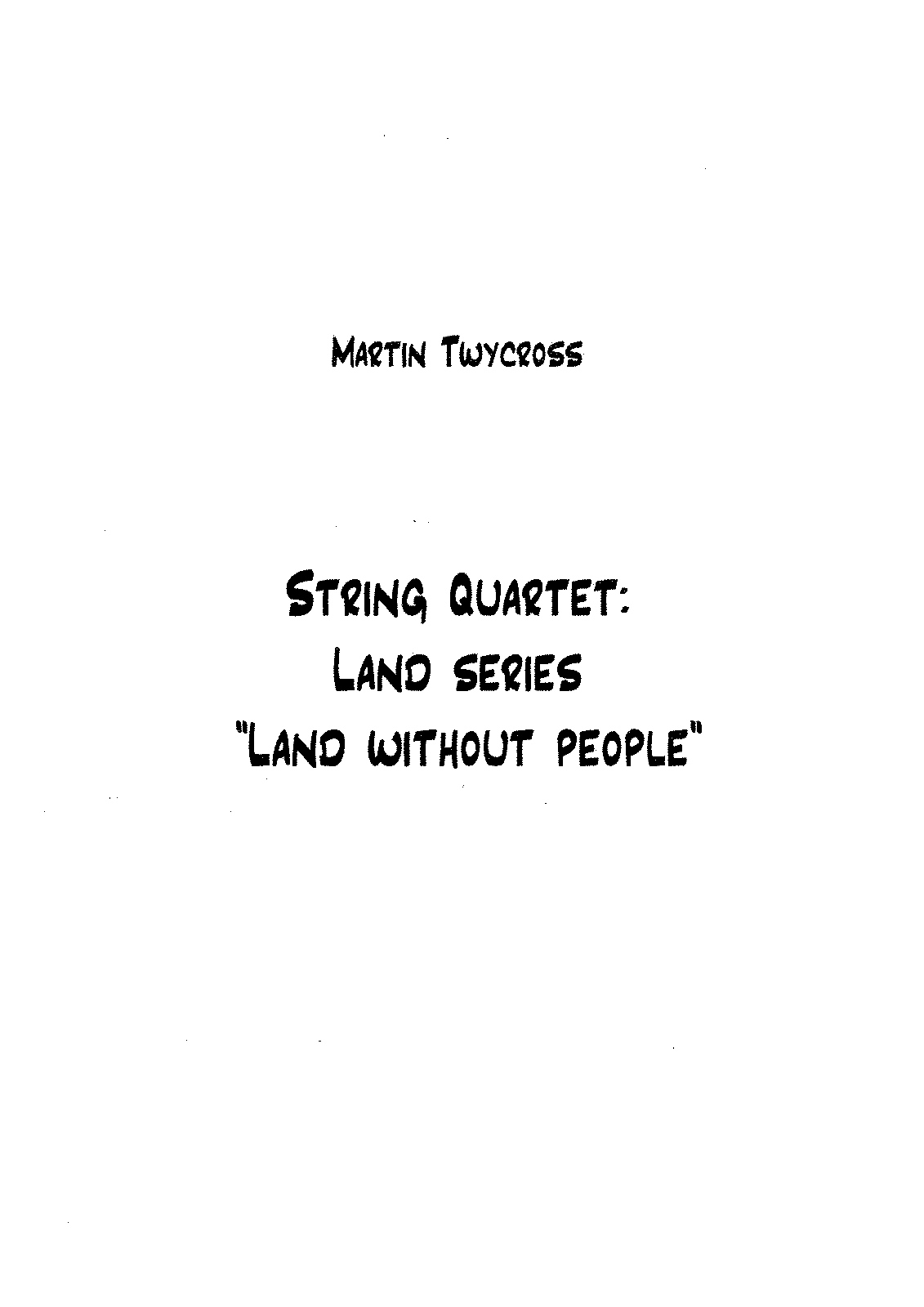PMLP204353-String Quartet Land series Land without people (Martin Twycross).pdf