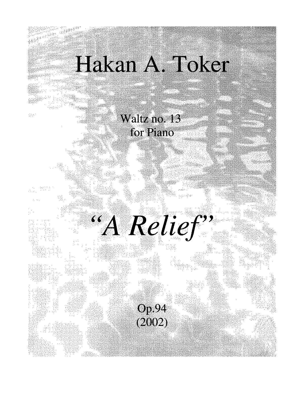 PMLP579775-A Relief - Waltz no. 13 for piano by Hakan A. Toker.pdf