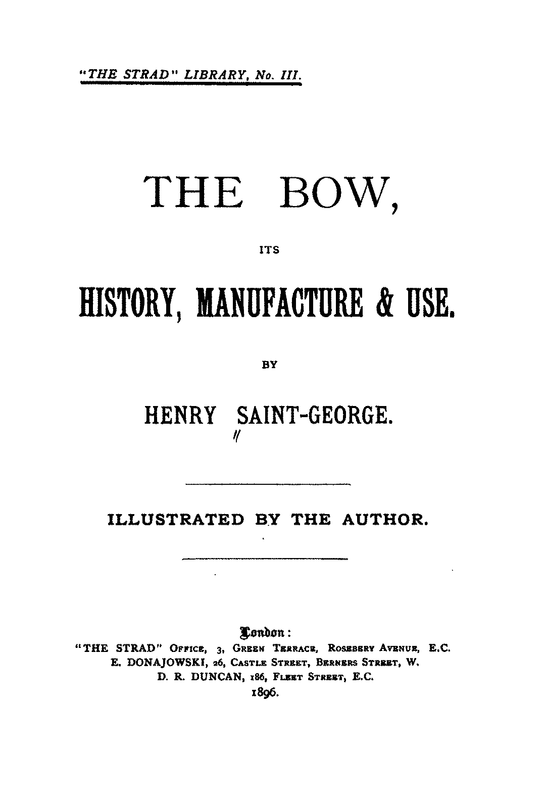 PMLP130742-Saint-George.Henry - The Bow, its History, Manufacture & Use (1896).pdf
