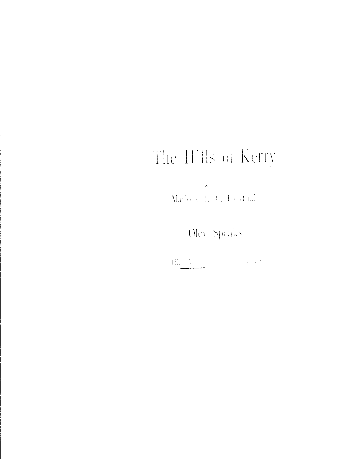 SIBLEY1802.1896.e479-Speaks The Hills of Kerry.pdf