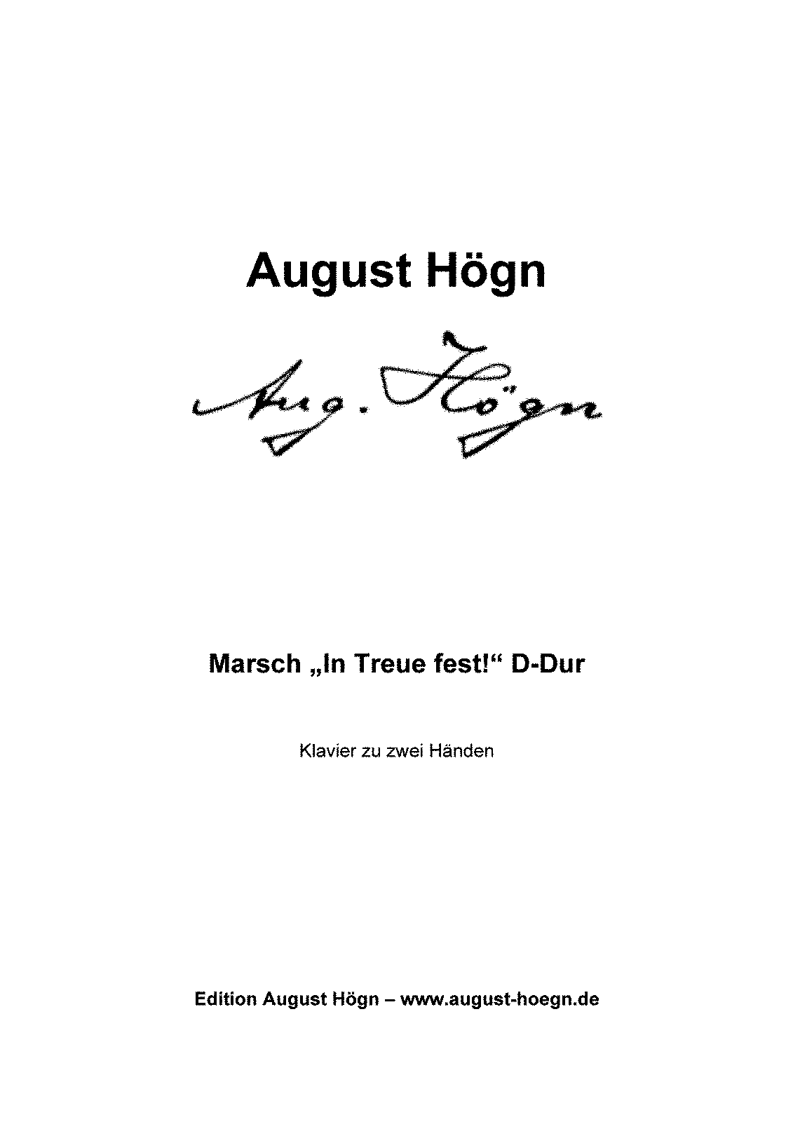 PMLP73183-August Högn - Marsch 'In Treue fest!' D-Dur.pdf