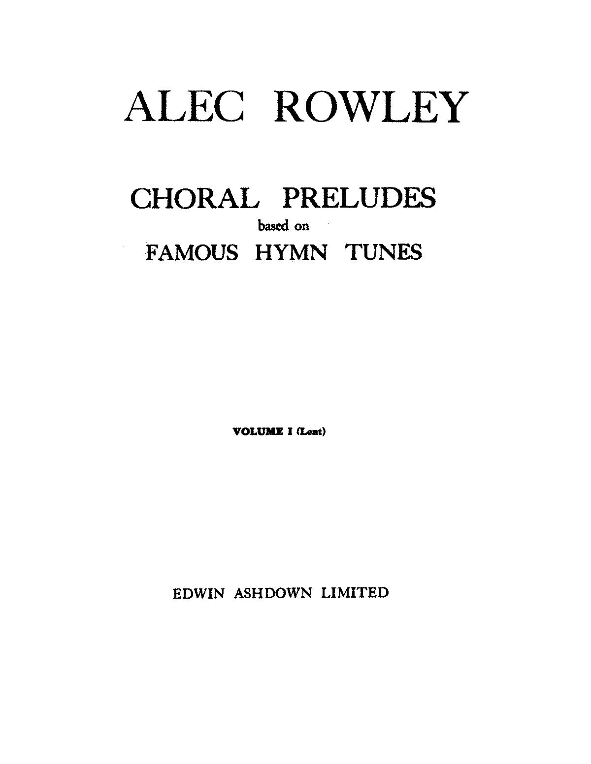 PMLP509762-Rowley Chorale Preludes Based on Famous Hymn Tunes, Volume 1.pdf