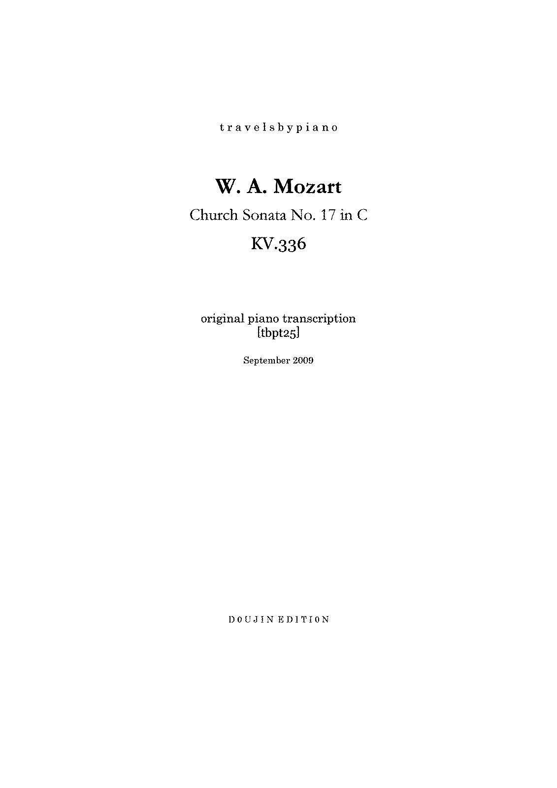 PMLP106163--travelsbypiano- tbpt25 W.A.Mozart Church Sonata No.17 in C KV.336 piano transcription -B846205E-.pdf