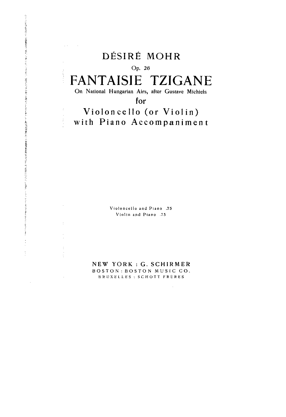 PMLP131342-Mohr - Fantasie Tzigane on national Hungarian airs after Michiels for cello (or violin) and piano Op26 score.pdf