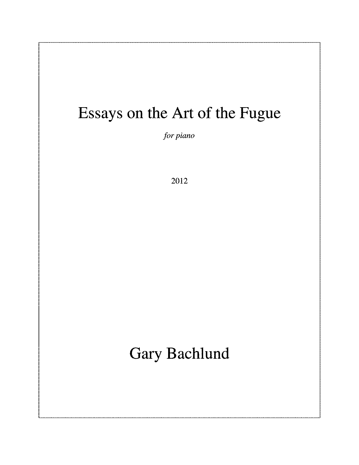 essays on the art of the fugue bachlund gary petrucci essays on the art of the fugue bachlund gary petrucci music library public sheet music